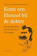 Komt een filosoof bij de dokter - Thomas Cathcart, Daniel Klein (ISBN 9789047710318)