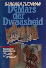 De mars der dwaasheid - Barbara Tuchman (ISBN 9789051570298)