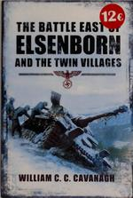 The Battle East of Elsenborn - Will Cavanagh (ISBN 9781848848924)