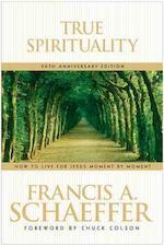 True Spirituality - Francis A. Schaeffer (ISBN 9780842373517)