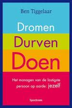 Dromen, Durven, Doen - Ben Tiggelaar (ISBN 9789049105273)