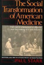 The Social Transformation of American Medicine - Paul Starr (ISBN 9780465079353)