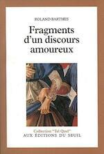 Fragments d'un discours amoureux - Roland Barthes (ISBN 9782020046053)