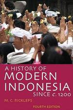 A History of Modern Indonesia since c. 1200 - M. C. Ricklefs (ISBN 9780804761307)