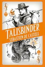 Talisbinder - Sebastien de Castell (ISBN 9789030504047)