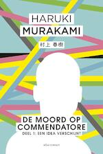 De moord op Commendatore- Deel 1 - Haruki Murakami