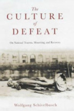 The Culture of Defeat - Wolfgang Schivelbusch (ISBN 9781862076297)
