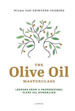 The olive oil masterclass - Wilma Van Grinsven-Padberg (ISBN 9789401461016)
