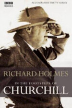 In the Footsteps of Churchill - Richard Holmes (ISBN 9780563521761)