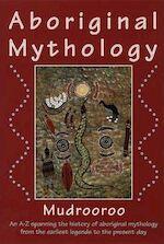 Aboriginal Mythology - Mudrooroo, Mudrooroo Narogin (ISBN 9781855383067)