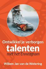 Ontwikkel je verborgen talenten - Willem Jan van de Wetering (ISBN 9789055993468)