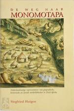 De weg naar Monomotapa - Siegfried Huigen (ISBN 9789053562284)