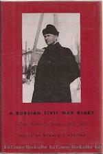 A Russian civil war diary - Alexis Vasilʹevich Babine, Donald J. Raleigh
