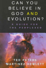 Can You Believe in God and Evolution? - Ted Peters, Martinez Joseph Hewlett (ISBN 9780687335510)
