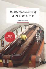 The 500 hidden secrets of Antwerp - Derek Blyth (ISBN 9789460581106)