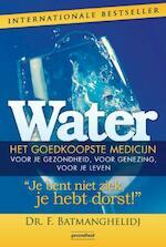 Water, het goedkoopste medicijn - F. Batmanghelidj (ISBN 9789079872053)