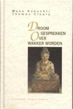 Droomgesprekken over wakker worden - Muso Kokushi, Thomas Cleary, George Hulskramer (ISBN 9789069633374)