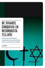 De spaanse conquista en reconquista 711-1492 - L. Colruy (ISBN 9789058267726)