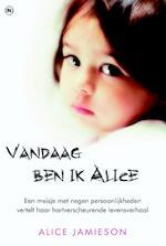 Vandaag ben ik Alice - Alice Jamieson, Clifford Thurlow (ISBN 9789044325492)
