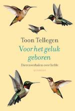 Voor het geluk geboren - Toon Tellegen (ISBN 9789021455280)