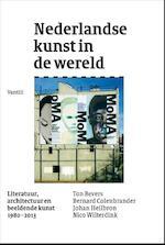 Nederlandse kunst in de wereld - Ton Bevers, Bernard Colenbrander, Johan Heilbron, Nico Wilterdink (ISBN 9789460042126)