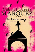 Het kwade uur - Gabriel García Márquez (ISBN 9789029087032)