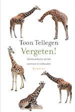 Vergeten! - Toon Tellegen (ISBN 9789021445977)