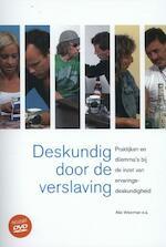 Deskundig door de verslaving - Alie Weerman, Peter Barendsen, Claudia Koster, Rolant Meijer, Noortje van den Nieuwenhuizen, Jos Oude Bos, Dirk Rietveld, Martinus Stollenga (ISBN 9789088503719)