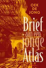 Brief aan een jonge Atlas - Oek de Jong (ISBN 9789045705460)