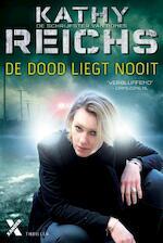 De dood liegt nooit - Kathy Reichs (ISBN 9789401604178)