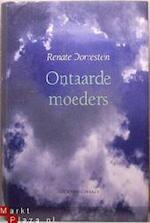 Ontaarde moeders - Renate Dorrestein (ISBN 9789025415723)