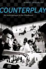 Counterplay - An Anthropologist at the Chessboard