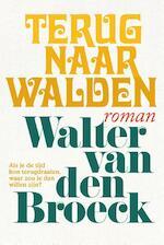 Terug naar Walden - Walter van den Broeck (ISBN 9789463101530)