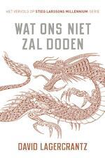 Wat ons niet zal doden - David Lagercrantz (ISBN 9789056725617)