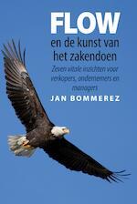 Flow en de kunst van het zakendoen - Jan Bommerez (ISBN 9789460001918)