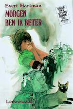 Morgen ben ik beter - Evert Hartman (ISBN 9789060696675)