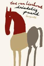 Driedelig paard - Ted van Lieshout (ISBN 9789025857806)