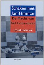 De macht van het Loperpaar - Jan Timman (ISBN 9789056911133)