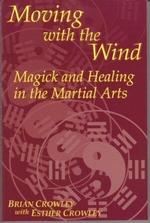 Moving with the wind - Magick and Healing in the Martial Arts