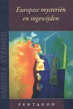 Europese mysteriën en ingewijden - Rudolf Steiner