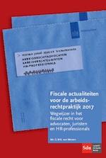 Fiscale actualiteiten voor de arbeidsrechtpraktijk 2017 - G.W.B. van Westen (ISBN 9789012400121)