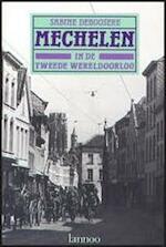 Mechelen in de Tweede Wereldoorlog - Sabine Deboosere (ISBN 9789020917956)