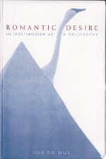 Romantic Desire in (Post)modern Art and Philosophy - Jos de Mul (ISBN 9780791442173)