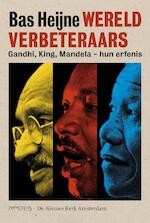 Wereldverbeteraars - Bas Heijne (ISBN 9789044634631)