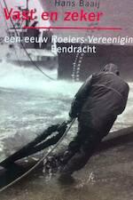 Vast en zeker - Een eeuw Roeiers-Vereeniging Eendracht - Hans Baaij, Cas Oorrthuys, Frits Rotgans (ISBN 9789071082191)
