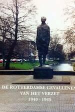 De Rotterdamse gevallenen van het verzet 1940-1945 - A.M. Overwater (ISBN 9789071767081)