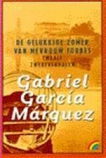 De gelukkige zomer van mevrouw Forbes - Gabriel García Márquez, Arie van der Wal (ISBN 9789041710369)