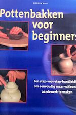 Pottenbakken voor beginners - M. Hall (ISBN 9789062488728)