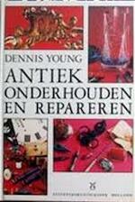 Antiek onderhouden en repareren - Dennis Young, Amp, Judith Banister, Amp, Ad Calame (ISBN 9789025102999)
