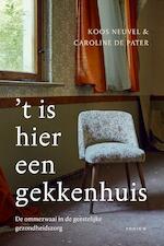 't Is hier een gekkenhuis - Koos Neuvel (ISBN 9789057598975)